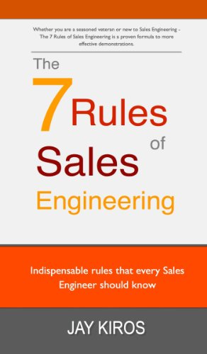 Download The 7 Rules of Sales Engineering: 7 Rules every Sales Engineer should know – Field Guide Pdf