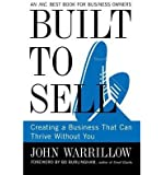 [(Built to Sell: Creating a Business That Can Thrive without You)] [by: John Warrillow]