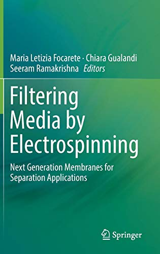 - Filtering Media by Electrospinning: Next Generation Membranes for Separation Applications