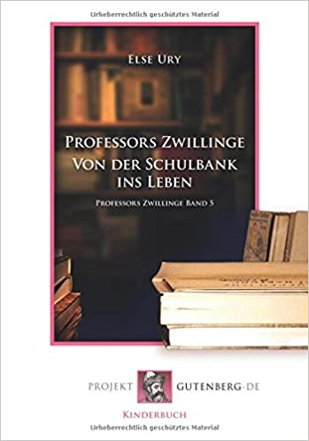 Book Professors Zwillinge - Von der Schulbank ins Leben: Professors Zwillinge Band 5