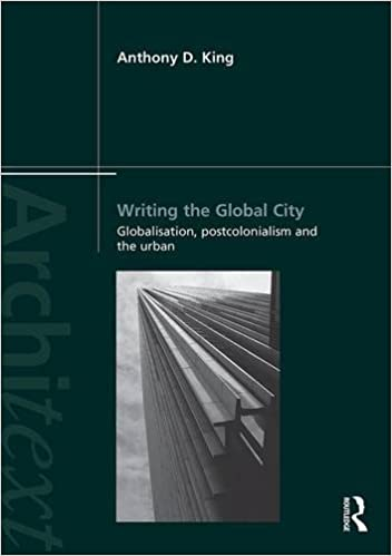 Book Writing the Global City: Globalisation, Postcolonialism and the Urban (Architext)