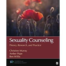 SEXUALITY COUNSELING: THEORY,RESEARCH, AND PRACTICE