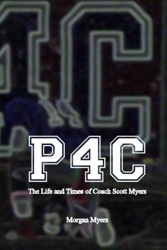 P4C: The Life and Times of Coach Scott Myers