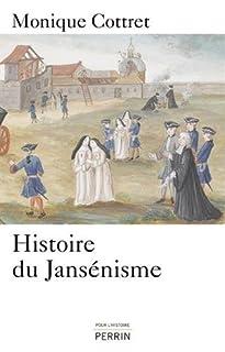 Histoire du jansénisme : XVIIe-XIXe siècle, Cottret, Monique