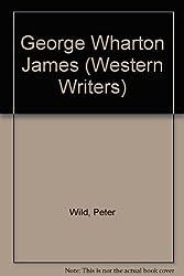 George Wharton James (Western Writer Series#93)