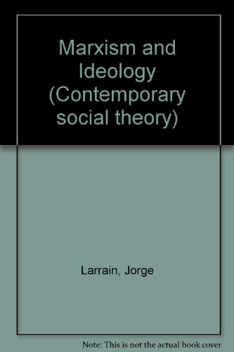 Marxism and Ideology (Contemporary Social Theory)