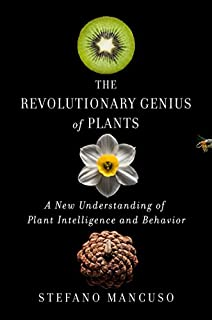 Book Cover: The Revolutionary Genius of Plants: A New Understanding of Plant Intelligence and Behavior