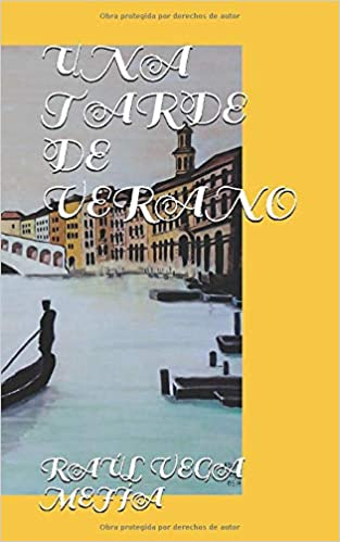 UNA TARDE DE VERANO (Spanish Edition): RAÚL VEGA MEJÍA ...