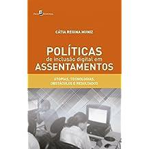 Políticas de inclusão digital em assentamentos: utopias, tecnologias, obstáculos e resultados