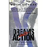 Dreams into Action, Katselas, Milton, 0787104345