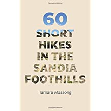 60 Short Hikes in the Sandia Foothills