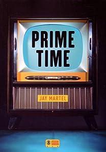 vignette de 'Prime time (Jay Martel)'