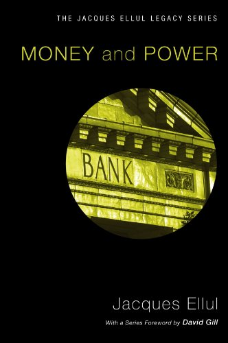 Money And Power: (Jacques Ellul Legacy)
