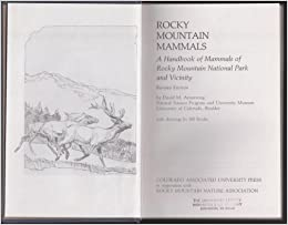 Rocky Mountain Mammals: A handbook of mammals of Rocky Mountain National Park and vicinity