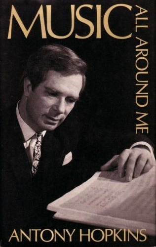 Music All Around Me: A Pesonal Choice From The Literature Of Music