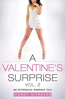 A Valentines Surprise (Vol. 2): An Interracial Romance Tale by [Sitravon, Sidney]