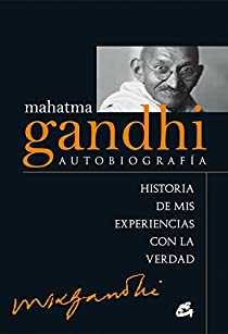 Mahatma Gandhi: autobiografía par Mahatma Gandhi