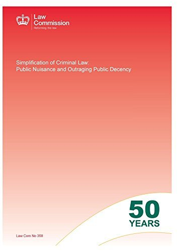 Law Commission No. 358 Simplification of Criminal Law: Public Nuisance and Outraging Public Decency (House of Commons Paper) by Law Commission (2015-06-25)