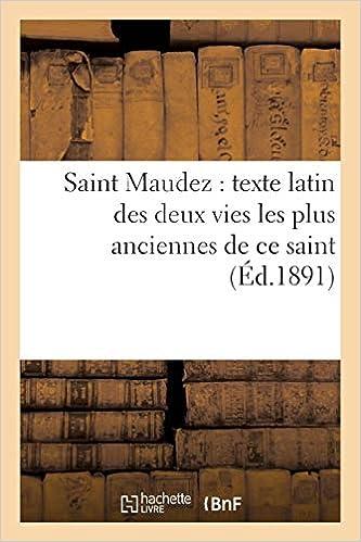 Como Descargar En Elitetorrent Saint Maudez: Texte Latin Des Deux Vies Les Plus Anciennes De Ce Saint PDF Gratis