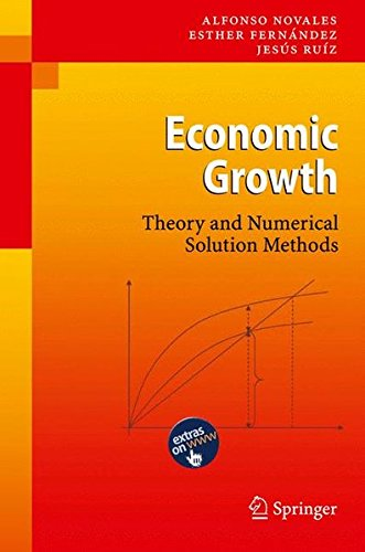 Economic Growth: Theory and Numerical Solution Methods (Economic Growth Theory And Numerical Solution Methods)