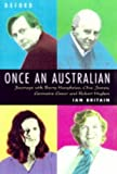 img - for Once an Australian: Journeys with Barrie Humphries, Clive James, Germaine Greer and Robert Hughes by Britain Ian (1998-12-01) Paperback book / textbook / text book
