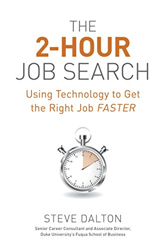 The 2 Hour Job Search  Using Technology To Get The Right Job Faster
