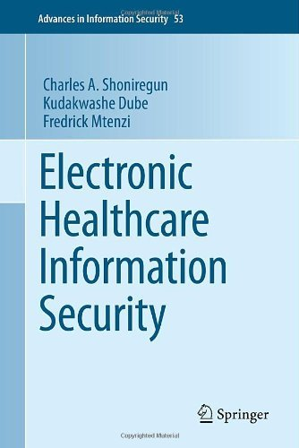 Download Electronic Healthcare Information Security: 53 (Advances in Information Security) Pdf