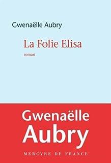 La folie Elisa, Aubry, Gwenaëlle
