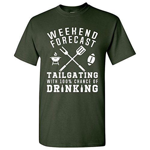 UGP Campus Apparel Weekend Forecast Tailgating with a Chance of Drinking T-Shirt Basic Cotton - X-Large - Forest w/White Print