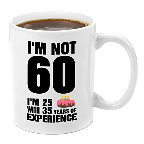 GiftaCup Im Not 60, Im 25 With 35 Years 60th Birthday, Women, Happy, Funny, Male, Mens, Unique, Gag, Novelty Experience | Premium 11oz Coffee Mug Gift Set
