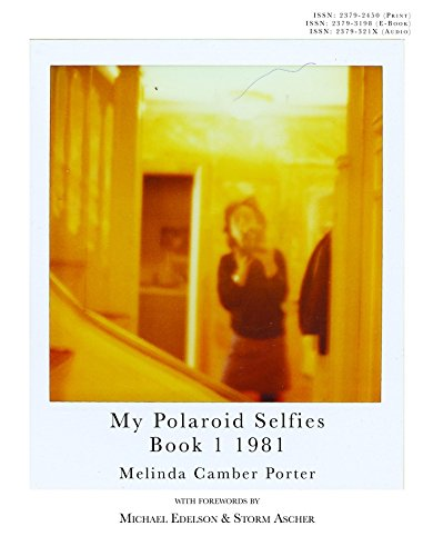 My Polaroid Selfies 1981 Book I: Volume 2: Number 8 Melinda Camber Porter Creative - France Polaroid