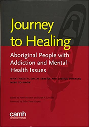 Social Service and Justice Workers Need to Know What Health Journey to Healing Aboriginal People with Addiction and Mental Health Issues