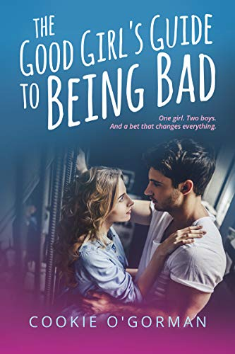 The Good Girl's Guide to Being Bad (Through The Good Times And The Bad)