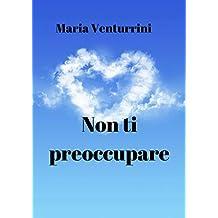 Non ti preoccupare (Italian Edition)