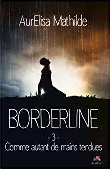 Comme autant de mains tendues: Borderline, T3