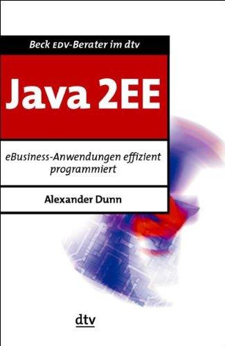 Java 2EE: eBusiness-Anwendungen effizient programmiert