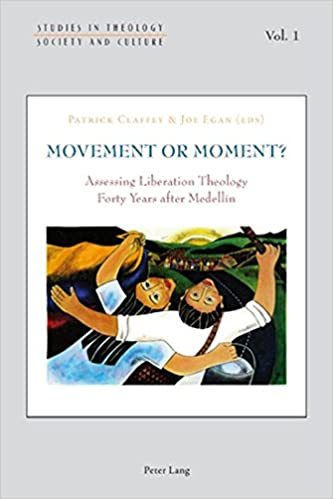 Movement or Moment?: Assessing Liberation Theology Forty Years After Medellin (Studies in Theology, Society and Culture)