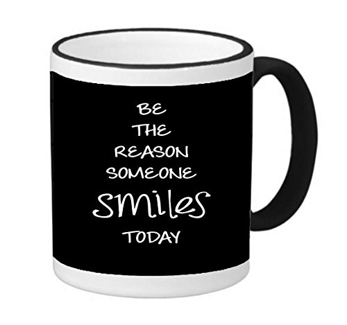 Be The Reason Someone Smiles Today Black Background 11 ounce Black Rim/Handle Ringer Ceramic Coffee Mug Tea Cup by Moonlight Printing