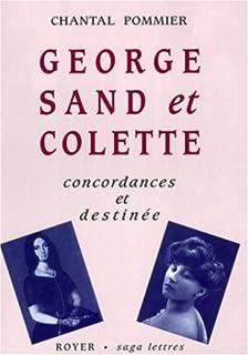 George Sand et Colette : concordances et destinée, Pommier, Chantal