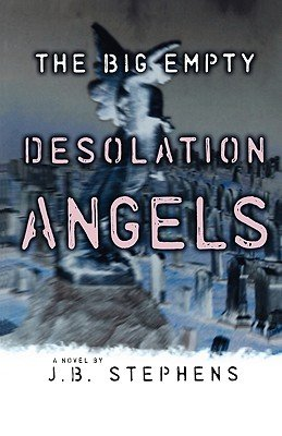 Book: Desolation Angels #3 - The Big Empty by J.B. Stephens