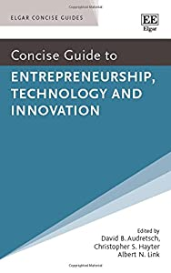 Concise Guide to Entrepreneurship, Technology and Innovation (Elgar Concise Guides) by Edward Elgar Pub