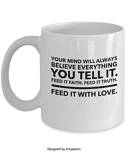 Your Mind Will Believe Everything You Tell It, Gift for readers gift for book lovers motivational mugs, motivating quotes, unique coffee mugs, coffee mug with quotes coffee mug by - Motivating Readers
