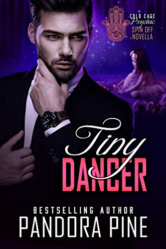 Tiny Dancer: A Cold Case Psychic Spin off Novella (Cold Case Psychic Spin off Novellas Book 7) by [Pine, Pandora]