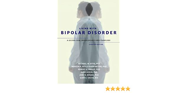 Living with Bipolar Disorder: A Guide for Individuals and ...