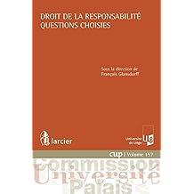 Droit de la responsabilité - Questions choisies (Commission Université-Palais (CUP) t. 157) (French Edition)