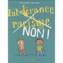 Les Petits Guides Pour Dire 'Non!': Intolerance ET Racisme, Non!