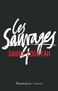 Les Sauvages, tome 4  par Sabri Louatah