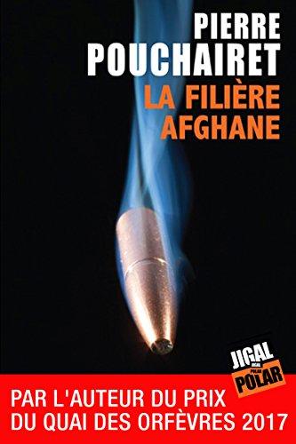 La filière afghane: Prix Interpol'Art 2015 (Polar) (French Edition)