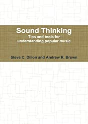 Sound Thinking - Tips And Tools For Understanding Popular Music