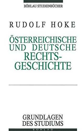 Österreichische und Deutsche Rechtsgeschichte